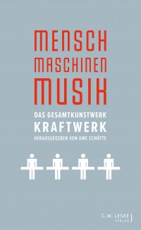 Cover-MENSCH-MASCHINEN-MUSIK-C-W-Leske